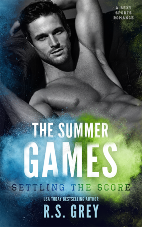 The Summer Games: Settling the Score by R.S. Grey